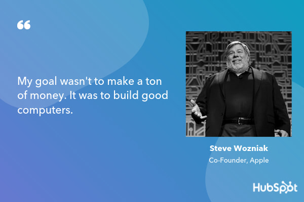 bootstrapped business quote from apple cofounder steve wozniak