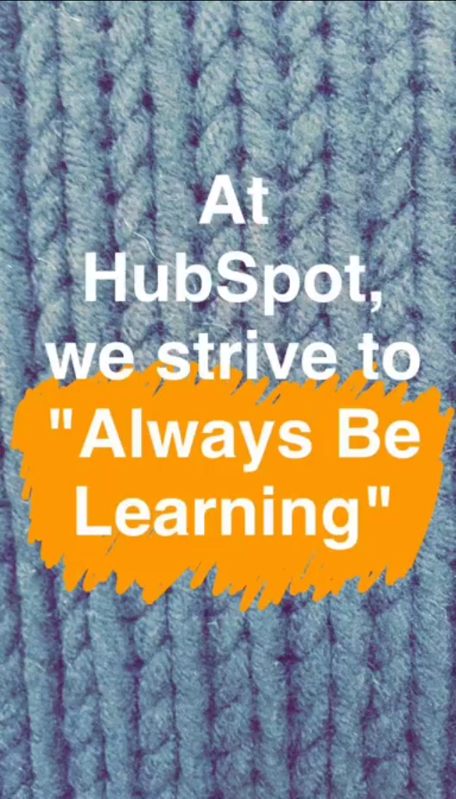 hubspot-snapchat-always-be-learning.png