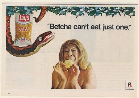 Lay's tagline, Betcha can't eat just one