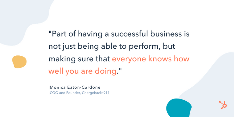 "monica eaton-cardone entrepreneurship quote: ""Part of having a successful business is not just being able to perform, but making sure that everyone knows how well you are doing."""
