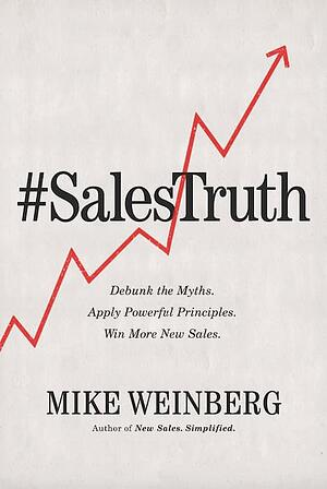 Sales Truth, by Mike Weinberg
