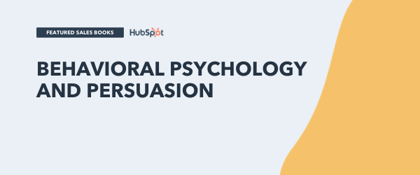 behavioral psychology and persuasion books
