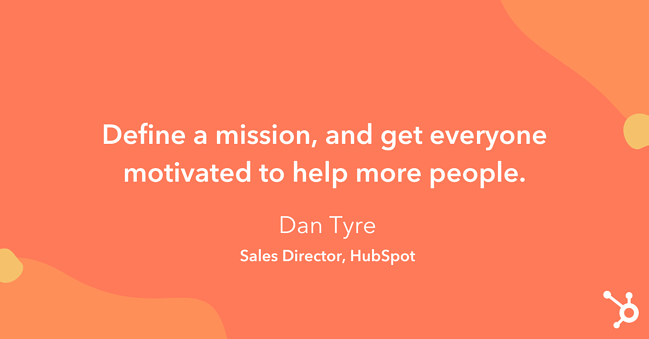 """Quote on how to increase sales: """"Define a mission, and get everyone motivated to help more people."""""""