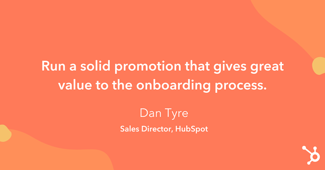 """Tip on how to increase sales: """"Run a solid promotion that gives great value to the onboarding process."""""""