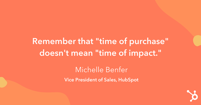 """Tip on how to increase sales: """"Remember that 'time of purchase' doesn't mean 'time of impact.'"""""""