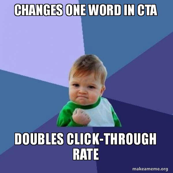 Success Kid meme with caption about CTAs and click-through rates