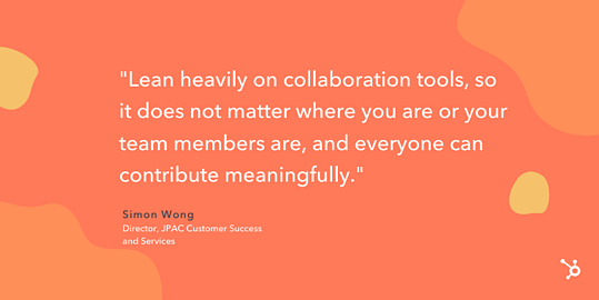 """quote snippet that reads """"Lean heavily on collaboration tools, so it does not matter where you are or your team members are, and everyone can contribute meaningfully"""""""