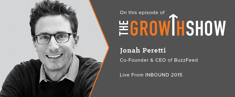 Inside BuzzFeed With Jonah Peretti: The Secrets to the Media Empire's Growth [Podcast]