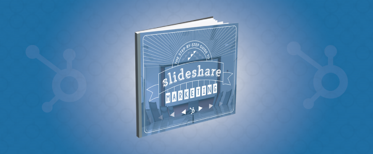 The Step-by-Step Guide to SlideShare Marketing [Free Ebook]