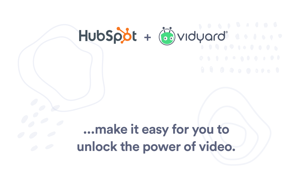 How HubSpot and Vidyard Work Together