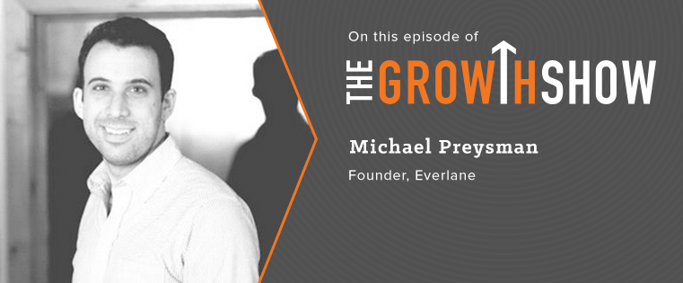 How to Disrupt the Fashion Industry: Inside Everlane's Branding & Growth Strategy [Podcast]