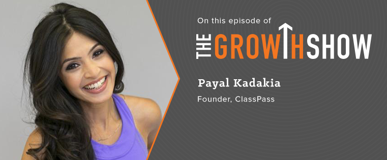 Overcoming Growth Obstacles: ClassPass' Founder on Building One of the Hottest Fitness Startups [Podcast]