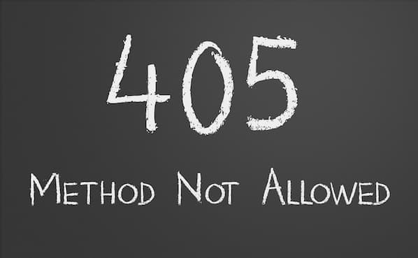 The Quick & Easy Guide to Fixing HTTP Error 405 (Method Not Allowed)