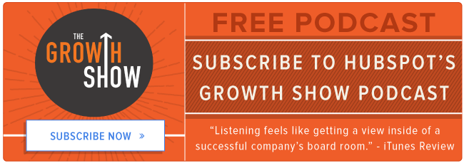 subscribe to HubSpot's Growth Show podcast