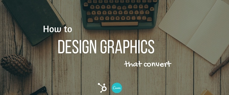 How to Design Graphics That'll Boost Your Conversions [Free Ebook]