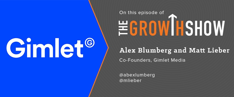 Inside the StartUp Podcast: Gimlet Media Founders on Managing Burnout & Being Transparent [Podcast]