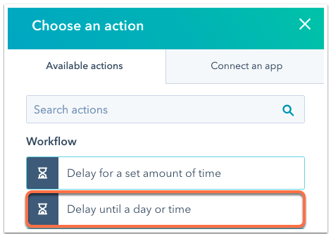 """Screenshot of the delay feature in HubSpot. The option to """"Delay until a day or time"""" is highlighted."""