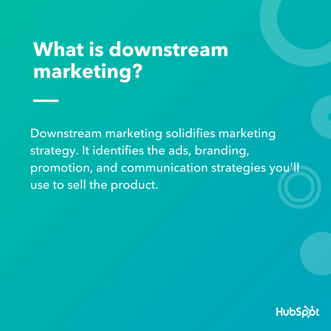 The definition of downstream marketing.