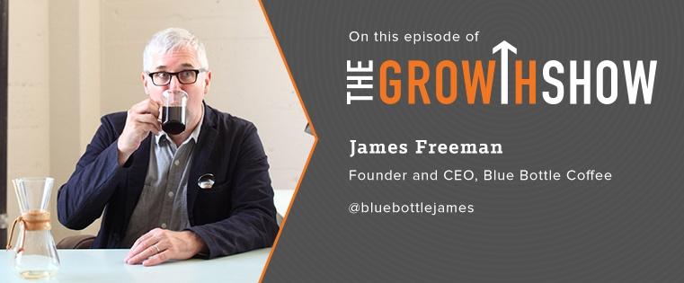 Creating a Coffee Craze: Inside Blue Bottle Coffee's Growth Strategy [Podcast]