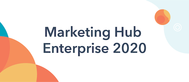 Introducing HubSpot Marketing Hub Enterprise 2020