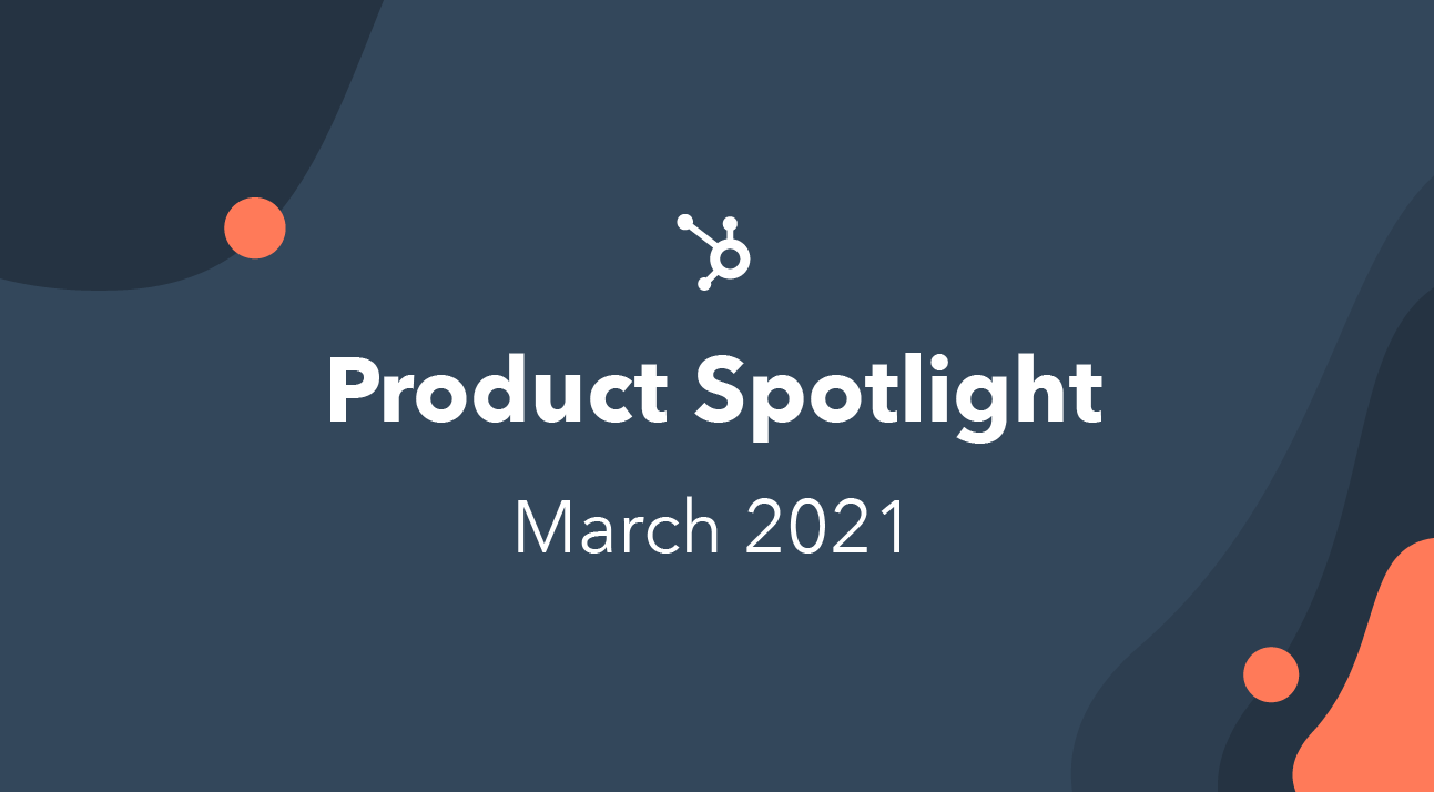 The Complete List of March 2021 Product Updates