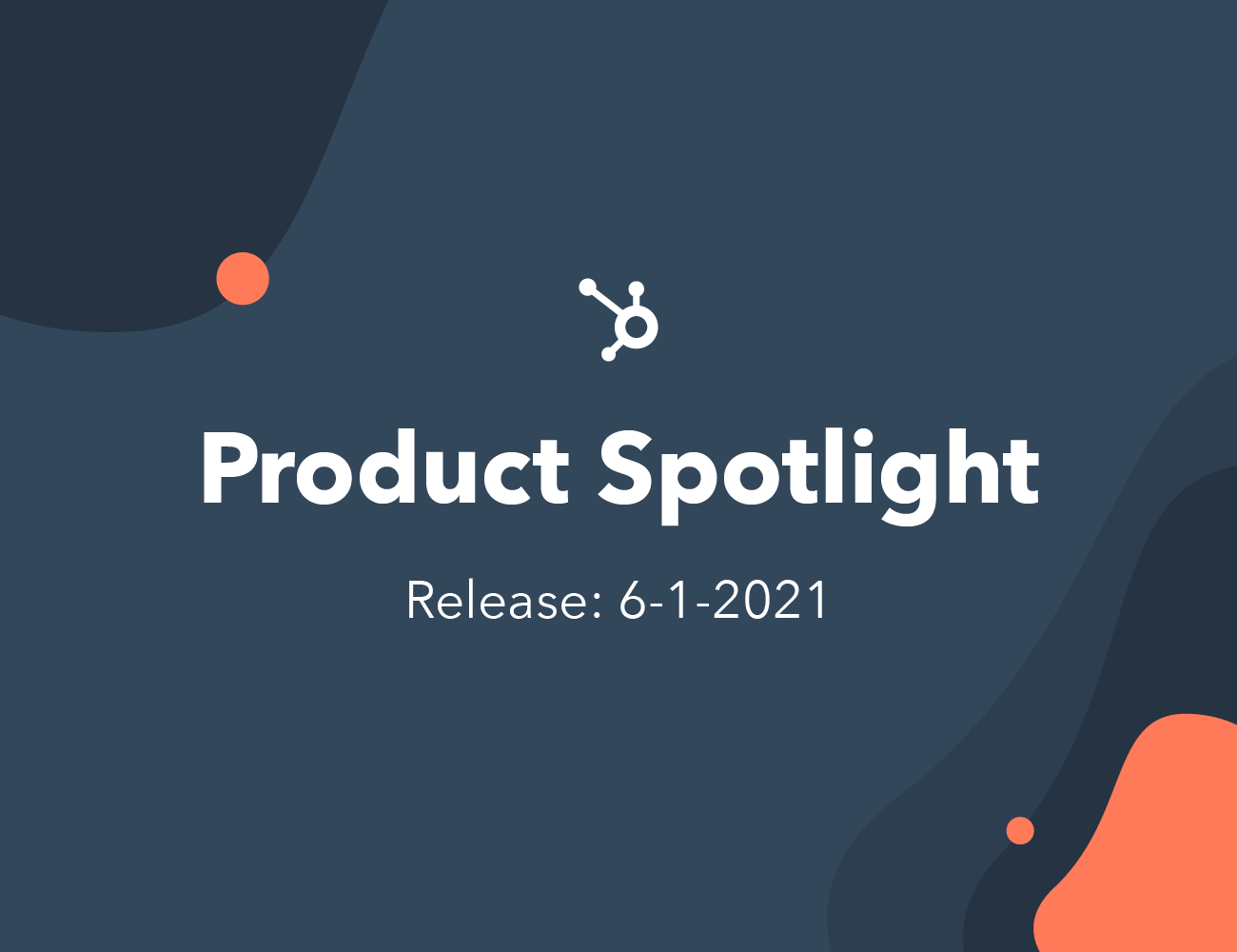 The Complete List of May 2021 Product Updates