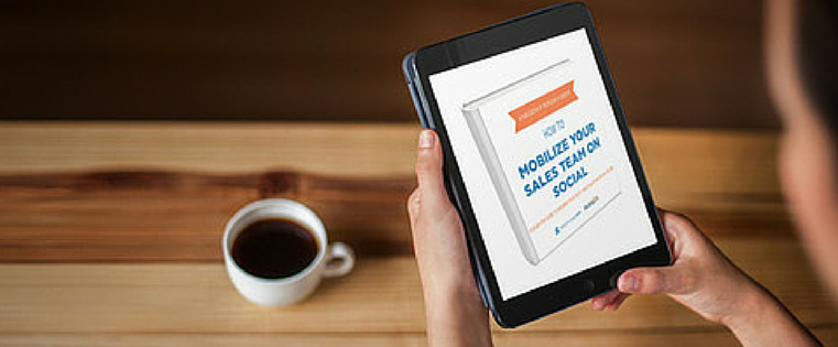 How to Mobilize Your Sales Team on Social Media [Free Ebook]