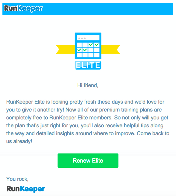 "runkeeper elite email that reads ""hi friend, runkeeper elite is looking pretty fresh these days and we'd love for you to give it another try"" with details on what has changed and a call to action to ""renew elite"""