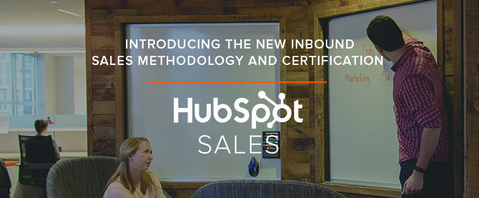Inbound Isn't Just for Marketing: Introducing HubSpot's Inbound Sales Methodology & Certification