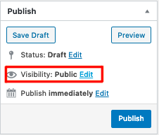 """click the link labeled """"Edit"""" next to the Visibility option in the publish meta box"""