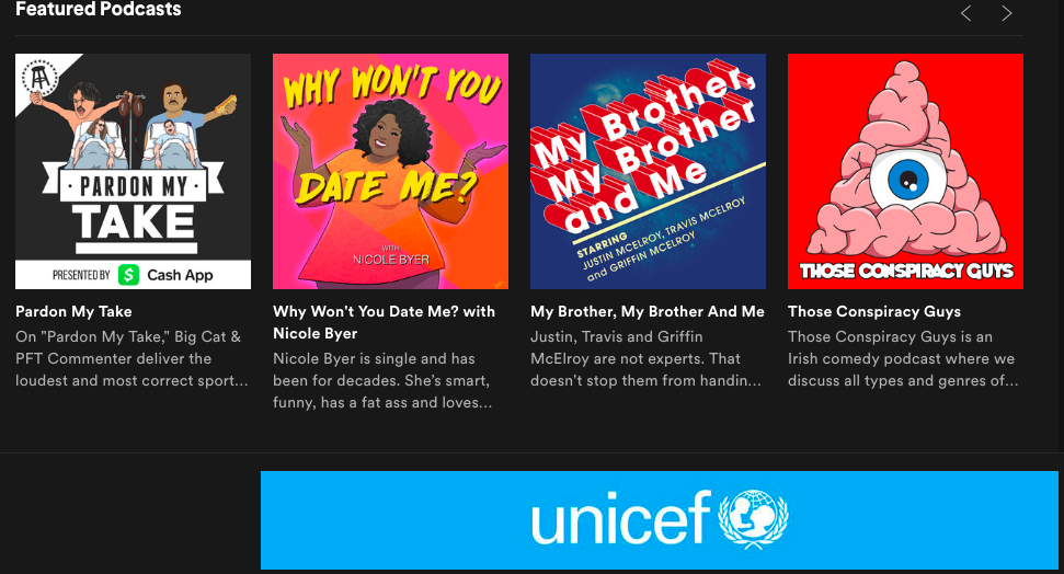 Unicef podcast ad on the Spotify desktop app, below four featured podcasts