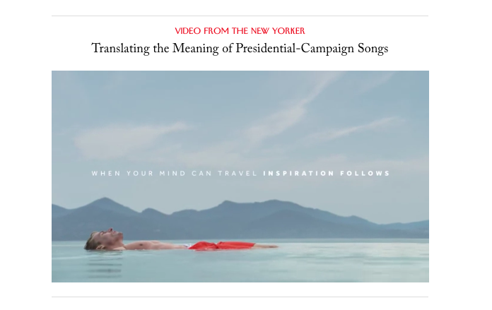 """The New Yorker native ad on the New Yorker website, with the text """"Video from New Yorker: Translating the Meaning of Presidential Campaign Songs"""""""