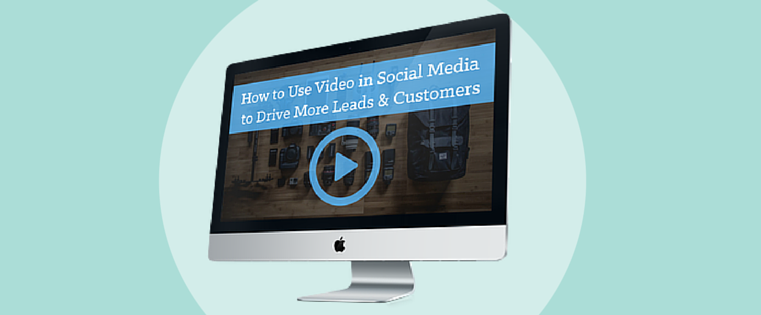 How to Generate More Leads & Customers Using Social Media Videos [Free Ebook]