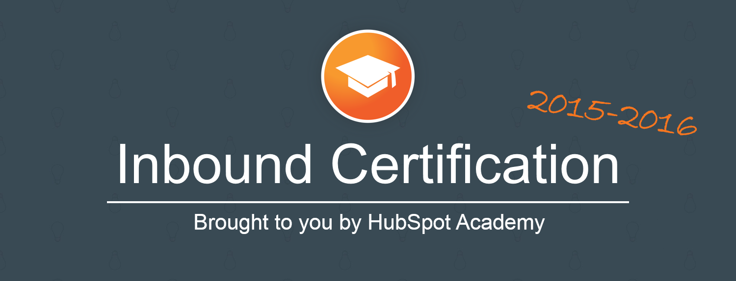 10 Things You Need to Know About the Inbound Certification, 2015-2016 Edition