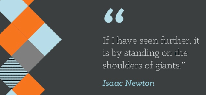 "Teamwork quote by Isaac Newton that reads ""If I have seen further, it is by standing on the shoulders of giants."""