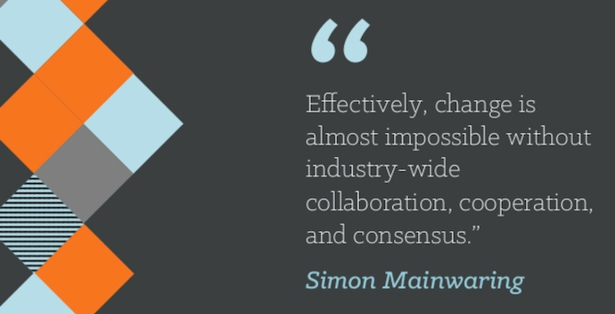 "Teamwork quote by Simon Mainwaring that reads ""Effectively, change is almost impossible without industry-wide collaboration, cooperation, and consensus."""